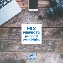 El Mix perfecto entre lo personal y lo tecnológico
